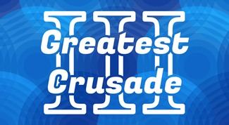 The Greatest Crusade Part III